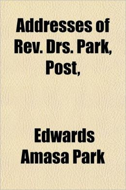 Addresses of REV. Drs. Park, Post, & Bacon; At the Anniversary of the American Congregational Union, May, 1854