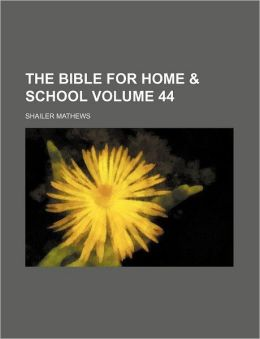 The Bible for Home & School Volume 44