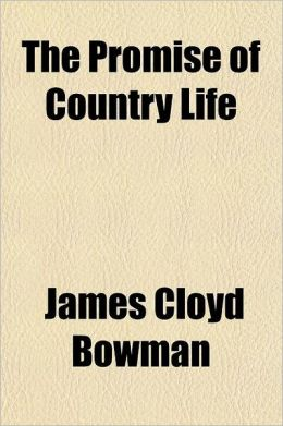 The Promise Of Country Life