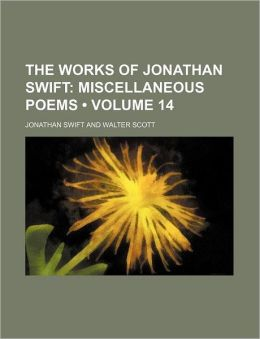 The Works Of Jonathan Swift (Volume 14); Miscellaneous Poems