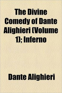 The Divine Comedy of Dante Alighieri Volume 1