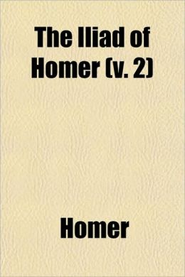 The Iliad of Homer (V. 2)