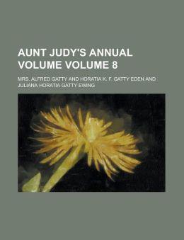 Aunt Judy's Annual Volume (Volume 8)