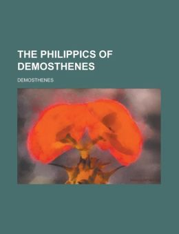 The Philippics of Demosthenes