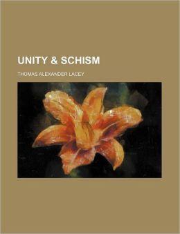 Unity & Schism