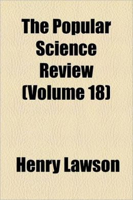 The Popular Science Review Volume 18