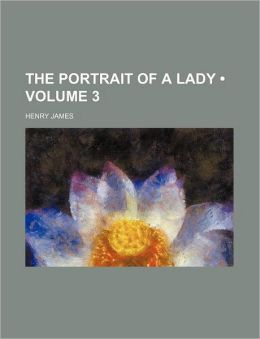 The Portrait Of A Lady (Volume 3)