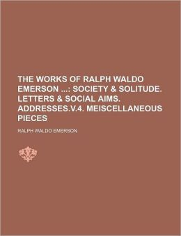 The Works Of Ralph Waldo Emerson (Volume 3); Society