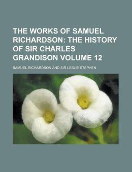 The Works of Samuel Richardson Volume 12