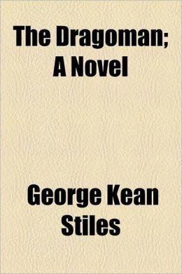 The Dragoman; A Novel