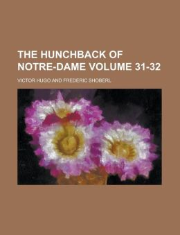 The Hunchback Of Notre-Dame (Volume 31-32)
