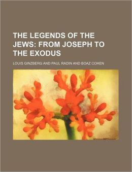 The Legends Of The Jews (Volume 2); From Joseph To The Exodus