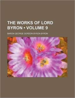 The Works Of Lord Byron (Volume 9)