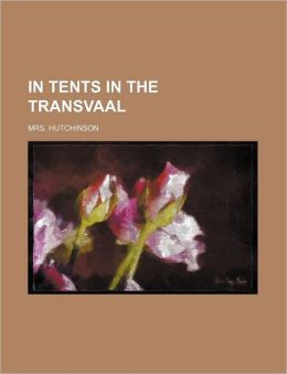 In Tents in the Transvaal
