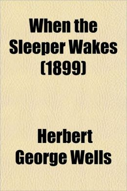 When the Sleeper Wakes (1899)