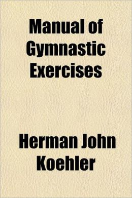 Manual of Gymnastic Exercises