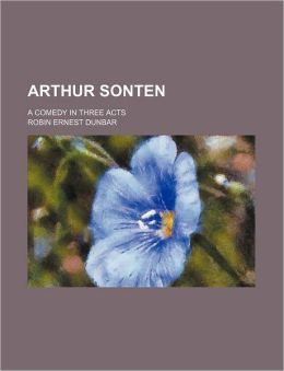 Arthur Sonten; A Comedy In Three Acts
