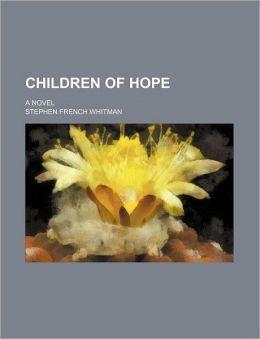 Children Of Hope; A Novel