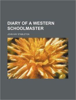 Diary Of A Western Schoolmaster