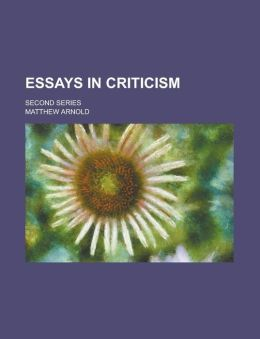Essays in Criticism; Second Series
