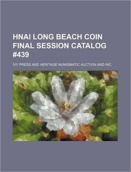 Hnai Long Beach Coin Final Session Catalog #439