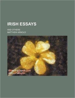 Irish Essays; And Others