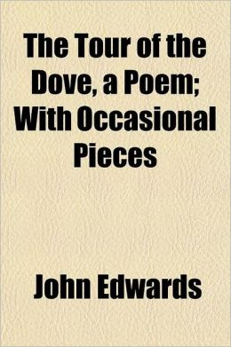 The Tour of the Dove, a Poem; With Occasional Pieces