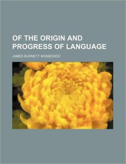Of The Origin And Progress Of Language