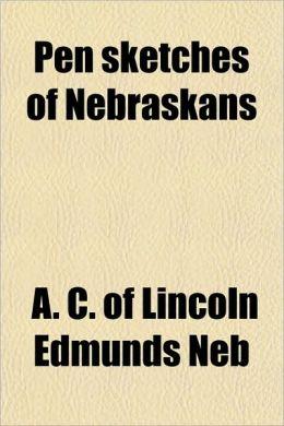 Pen Sketches of Nebraskans
