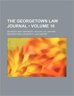 The Georgetown Law Journal (Volume 10)