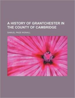 A History of Grantchester in the County of Cambridge