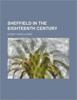 Sheffield In The Eighteenth Century