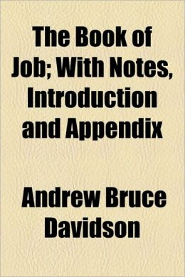 The Book of Job; With Notes, Introduction and Appendix