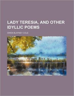 Lady Teresia, and Other Idyllic Poems