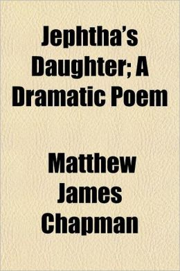 Jephtha's Daughter, a Dramatic Poem