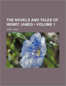 The Novels And Tales Of Henry James (Volume 1)