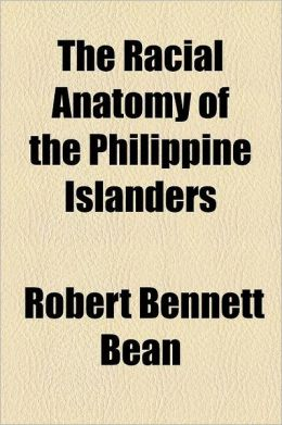 The Racial Anatomy of the Philippine Islanders