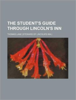 The Student's Guide Through Lincoln's Inn