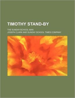 Timothy Stand-By; The Sunday-School Man