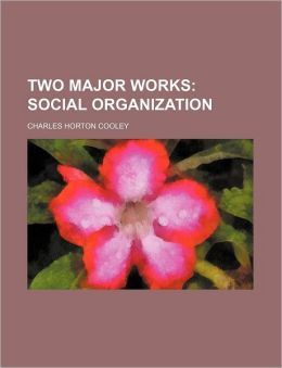 Two Major Works; Social Organization