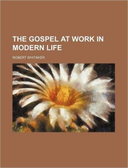 The Gospel at Work in Modern Life