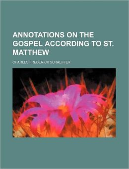 Annotations On The Gospel According To St. Matthew