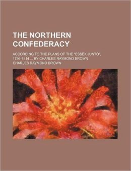 The Northern Confederacy; According to the Plans of the