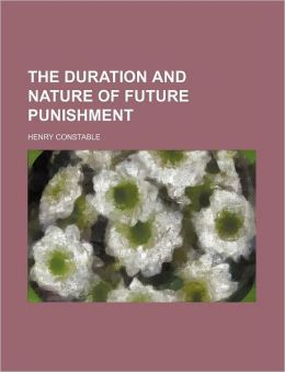The Duration and Nature of Future Punishment