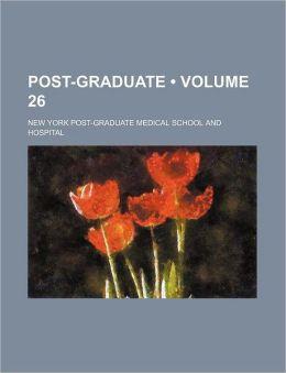 Post-Graduate (Volume 26)