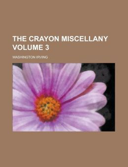 The Crayon Miscellany (Volume 3)