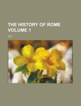 The History of Rome (Volume 1)