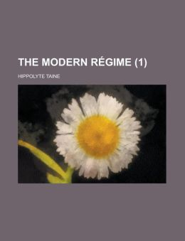 The Modern R Gime (Volume 1)