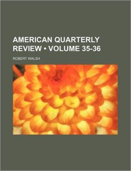 American Quarterly Review (Volume 35-36)