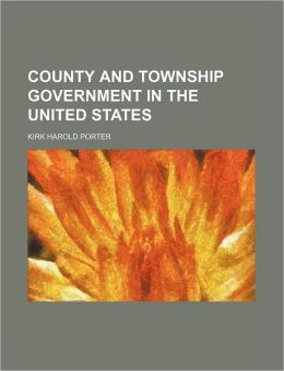 County and Township Government in the United States